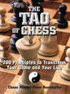 The Tao Of Chess (eBook): 200 Principles to Transform Your Game and Your Life